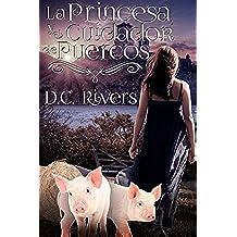La princesa & el cuidador de puercos (Trilogía de Almas Gemelas nº 1)