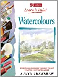 Cover of: Watercolours (Collins Learn to Paint) | Alwyn Crawshaw
