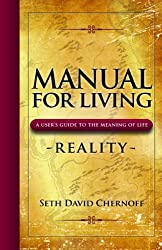 Manual For Living: REALITY, A User's Guide to the Meaning of Life (English Edition)
