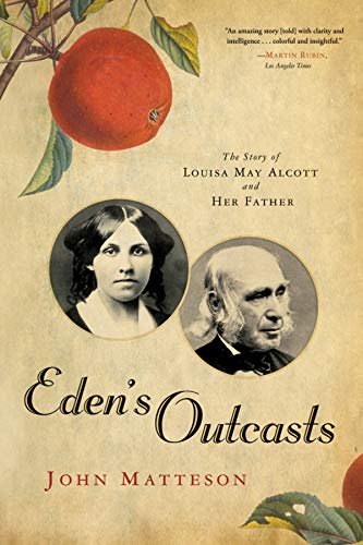 Eden's Outcasts: The Story of Louisa May Alcott and Her Father por John Matteson