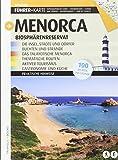 Menorca: Biosphärenreservat: Die Insel, Städte und Dörfer, Buchten und Strände. Das Talayotische Menorca, thematische Routen, aktiver Tourismus, Gastronomie und Küche (Guia & Mapa) - Maria J. Ferri, Beatriz Encabo Huerga, Ricard Pla
