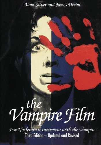 The Vampire Film: From Nosferatu to Bram Stoker's Dracula - Third Edition