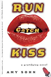 Run Catch Kiss: A Gratifying Novel by Amy Sohn (2000-07-10)