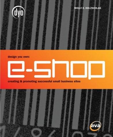 E-Shop: creating and promoting successful small business sites
