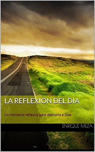 la-reflexion-del-dia-un-momento-reflexivo-para-dedicarlo-a-dios