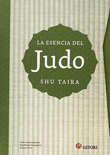 La esencia del judo: Edición ampliada y revisada. (Artes Marciales) por Shu Taira