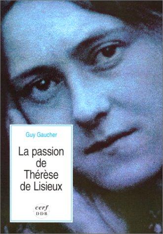 La Passion de Thérèse de Lisieux par Guy Gaucher