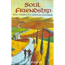 Soul Friendship: Celtic Insights into Spiritual Mentoring