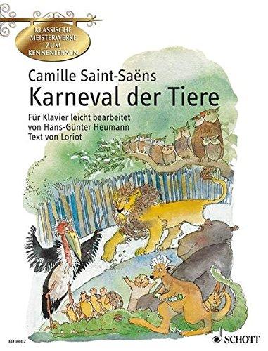 Karneval der Tiere: Große zoologische Phantasie für Klavier leicht bearbeitet. Klavier. (Klassische Meisterwerke zum Kennenlernen) - Smith Spa