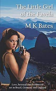 The Little Girl of the Favela by [Bates, M K ]