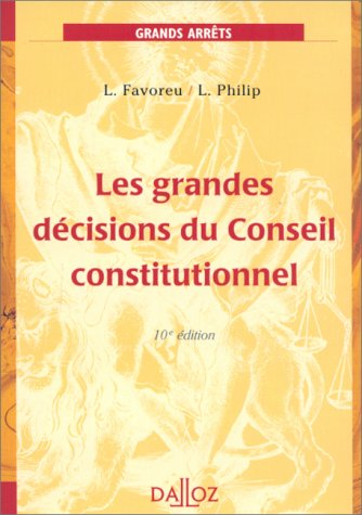 LES GRANDES DECISIONS DU CONSEIL CONSTITUTIONNEL. 10me dition 1999