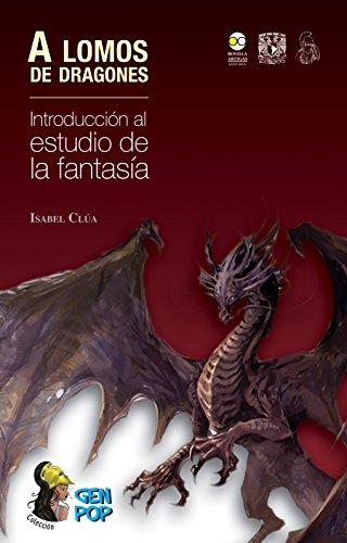 A lomos de dragones: Introducción al estudio de la fantasía (Colección GenPop) por Isabel Clúa