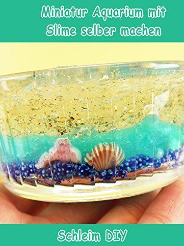 Clip: Miniatur Aquarium mit Slime selber machen - Schleim DIY Miniatur-video