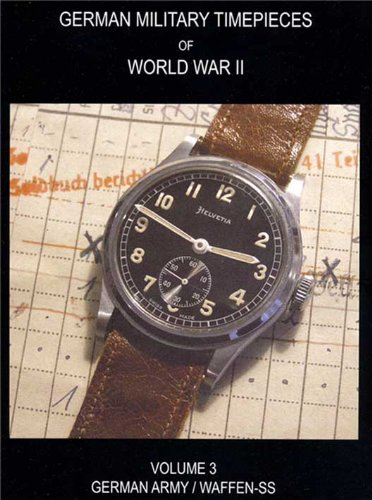 Price comparison product image WW2 German Military Timepieces: German Army & Waffen SS,  Vol. 3