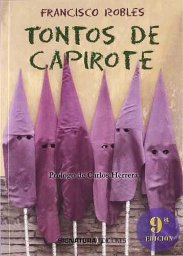 Tontos De Capirote (varios) por Francisco Robles