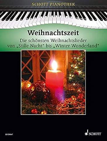 """Weihnachtszeit: Die schönsten Weihnachtslieder von """"Stille Nacht"""" bis """"Winter Wonderland"""". Klavier. (Schott Pianothek)"""