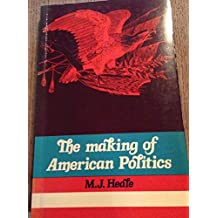 The Making of American Politics