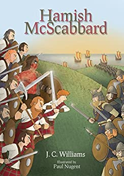 Hamish McScabbard: A thrilling Viking action and adventure story your children will adore by [Williams, J C]