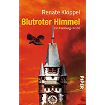 Blutroter Himmel: Ein Freiburg-Krimi (Alexander Kilian, Band 6)
