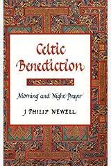 Celtic Benediction: Morning and Night Prayer Hardcover