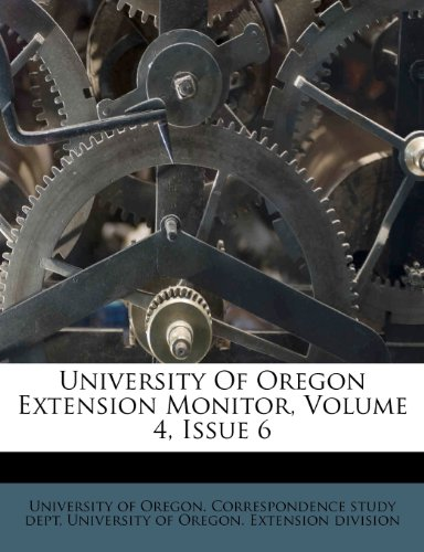 University Of Oregon Extension Monitor, Volume 4, Issue 6