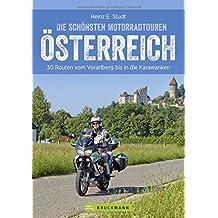 Bikertouren Österreich: Die schönsten Motorradtouren in Österreich. 30 Routen vom Waldviertel bis in die Karawanken. Alpenpässe und Kurven: ein Bikertraum.
