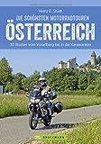 Bikertouren Österreich: Die schönsten Motorradtouren in Österreich. 30 Routen vom Waldviertel bis...