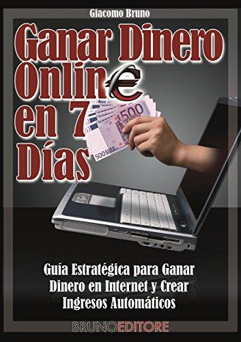 Ganar Dinero Online en 7 Dìas por Giacomo Bruno