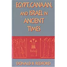 Egypt, Canaan, and Israel in Ancient Times by Donald B. Redford (1992-02-24)