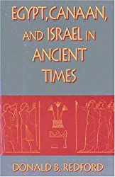 Egypt, Canaan, and Israel in Ancient Times by Donald B. Redford (1992-07-30)
