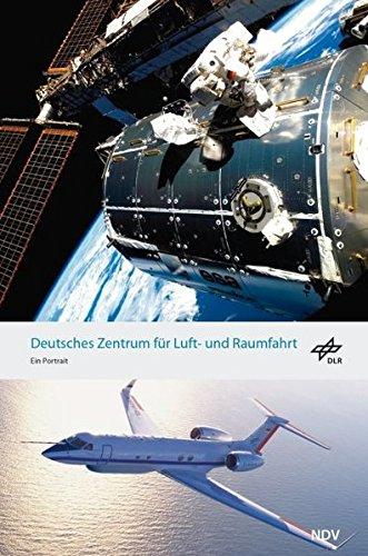 Das Deutsche Zentrum für Luft- und Raumfahrt - Ein Portrait