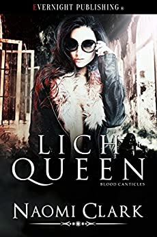 Lich Queen (Blood Canticles Book 3) by [Clark, Naomi]