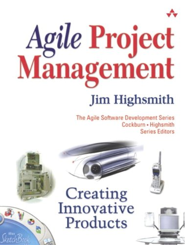 Agile Project Management: Creating Innovative Products (Agile Software Development Series) by [Highsmith, Jim]