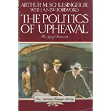 The Politics of Upheaval (American Heritage Library)