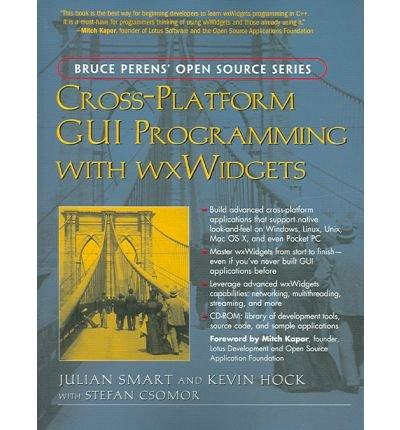[(Cross-Platform GUI Programming with Wxwidgets )] [Author: Julian Smart] [Sep-2005]