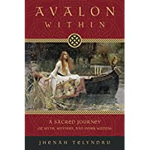 Avalon Within: A Sacred Journey of Myth, Mystery, and Inner Wisdom (English Edition)