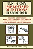 U.S. Army Improvised Munitions Handbook (US Army Survival)