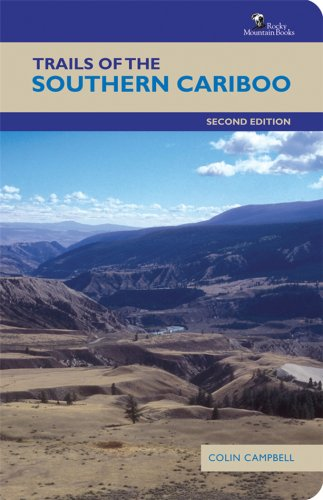 Trails of the Southern Cariboo: Second Edition -
