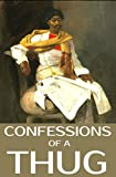 Confessions of a Thug: And Other Historical Novels Set in India