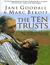 The Ten Trusts: What We Must Do to Care for The Animals We Love by Jane Goodall (2003-10-21)