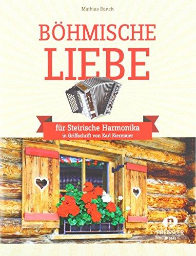 Böhmische Liebe: In Griffschrift von Karl Kiermaier