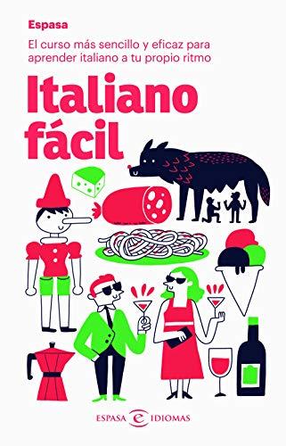 Italiano fácil: El curso más sencillo y eficaz para aprender ...
