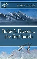 Baker's Dozen...the first batch: Volume 1