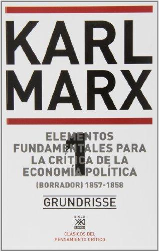 Elementos fundamentales para la crítica de la economía política : (borrador) 1857-1858 por Karl Marx