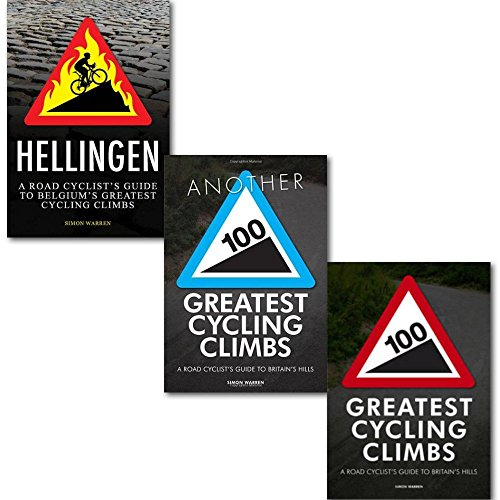 Simon Warren Greatest Cycling Climbs Collection 3 Books Set, (100 Greatest Cycling Climbs: A Road Cyclist's Guide to Britain's Hills, Another 100 Greatest Cycling Climbs: A Road Cyclist's Guide to Britain's Hills and Hellingen A Road Cyclist's Guide
