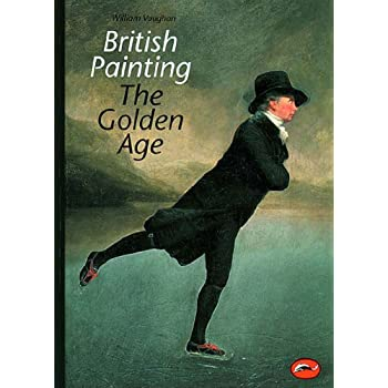 BRITISH PAINTING, THE GOLDEN AGE