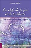 Les clefs de la joie et de la liberté - Une vision quantique du bonheur