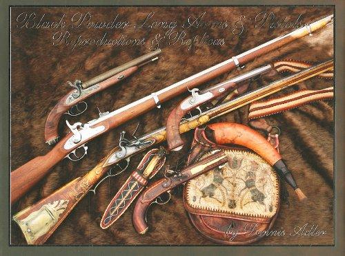 Black Powder Long Arms & Pistols: Reproductions & Replicas (Muzzleloading Black Powder)