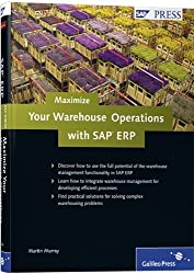 Maximize Your Warehouse Operations with SAP ERP by Martin Murray (2009-11-28)