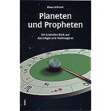 Planeten und Propheten: Ein kritischer Blick auf Astrologie und Wahrsagerei